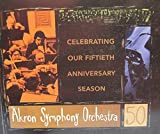Akron Symphony Orchestra Celebrating our Fiftieth Anniversary Season
