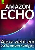 Amazon Echo - Alexa zieht ein: Das komplette Handbuch