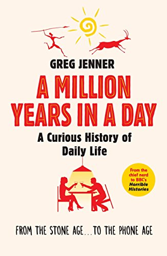 A Million Years in a Day: A Curious History of Daily Life (English Edition) por Greg Jenner