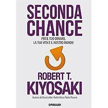 Seconda chance. Per il tuo denaro, la tua vita e il nostro mondo