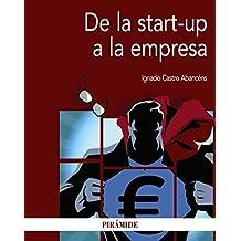 De La Start-Up A La Empresa (Economía Y Empresa)