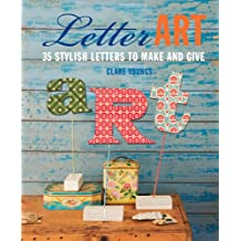 Letter Art: 35 stylish letters to make and give