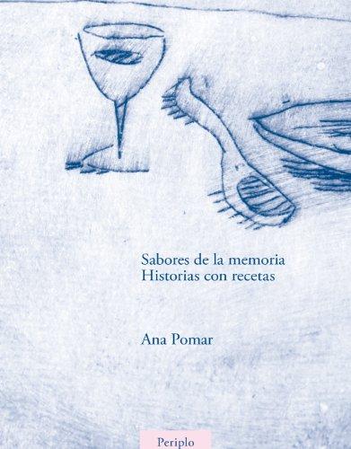 Sabores de la memoria: Historias con recetas por Ana Pomar