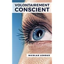 Volontairement Conscient (French Edition)