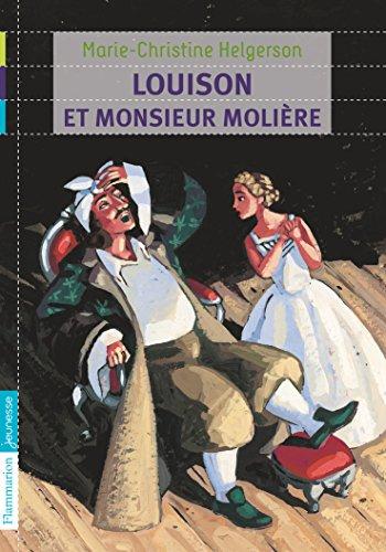 Louison et monsieur Molière par M-C Helgerson