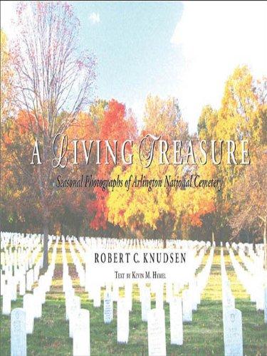 A Living Treasure: Seasonal Photographs of Arlington National Cemetery (English Edition)