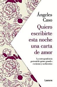 Quiero escribirte esta noche una carta de amor par Ángeles Caso
