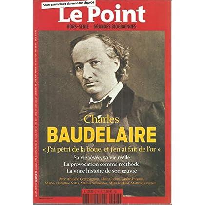 Charles Baudelaire ' J'ai pétri lde la boue et j'en ai fait de l'or ' - Sa vie rêvée,sa vie réelle - Provocation - Vraie histoire de sa vie