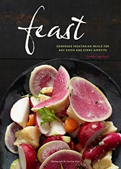 Feast: Generous Vegetarian Meals for Any Eater and Every Appetite par [Copeland, Sarah]