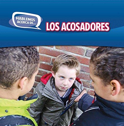 Los Acosadores (Bullies) (Hablemos Acerca De... / Let's Talk About It) por Caitie McAneney