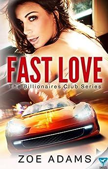 Fast Love (The Billionaires Club Book 3) by [Adams, Zoe]