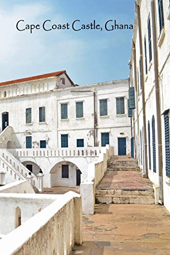 Cape Coast Castle (CAPE COAST CASTLE GHANA: Africa Historical Landmark Ghanaian History | Lined Writing Journal Notebook Diary | 100 Cream Pages | Transatlantic Slave Trading Dungeon | African Journey Ancestry Travel)