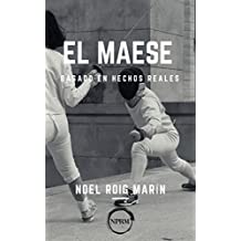 El Maese: Basado en hechos reales (Spanish Edition)