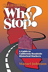 California Why Stop?: A Guide to California Roadside Historical Markers