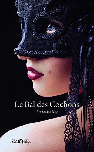 Le Bal des Cochons (Les jardins de Priape) par Françoise Rey