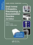 Small Animal Orthopedics, Rheumatology and Musculoskeletal Disorders: Self-Assessment Color Review 2nd Edition (Veterinary Self-Assessment Color Review Series)