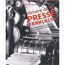 Histoire de la presse française : De Théophraste Renaudot à la révolution numérique de Patrick Eveno ( 13 octobre 2012 )