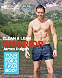 Clean & Lean Warrior: Your blueprint for a strong lean body