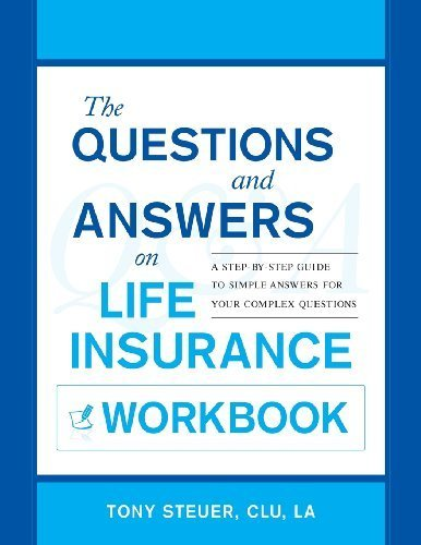 the-questions-and-answers-on-life-insurance-workbook-a-step-by-step-guide-to-simple-answers-for-your