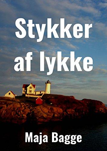 Stykker af lykke (Danish Edition) por Maja Bagge