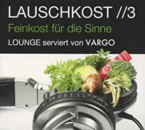 Lauschkost 3 (Digipack) - Lounge Serviert Von Vargo
