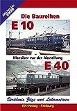 Die Baureihen E10 & E40 - Klassiker vor der Abstellung