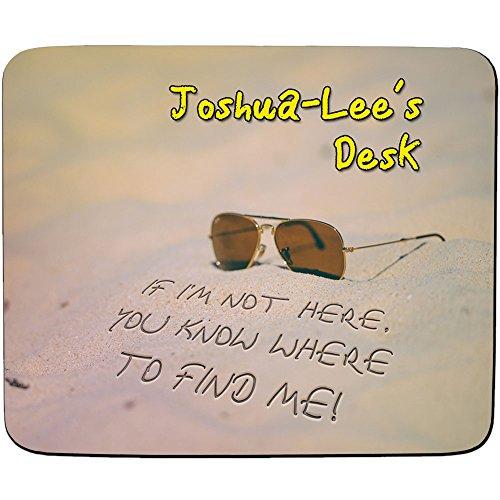 joshua-lee Schreibtisch–Wenn ich bin nicht hier, Sie wissen, wo Sie zu finden Me–Beach Design–Persönlicher Namen Mauspad–PREMIUM (5Dick) (Wo Lee)