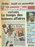 Telecharger Livres AUJOURD HUI EN FRANCE No 698 du 13 09 2003 ARAFAT ISRAEL EN ACCUSATION VOITURES LE TEMPS DES BONNES AFFAIRES JEAN PAUL II VA MIEUX CORSE L INCROYABLE DEFI DES NATIONALISTES LA TECHNO PARADE LES SPORTS BASKET (PDF,EPUB,MOBI) gratuits en Francaise