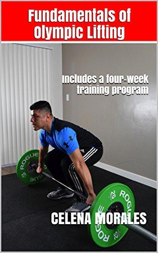 Fundamentals of Olympic Lifting: Includes a four week training program por Celena Morales