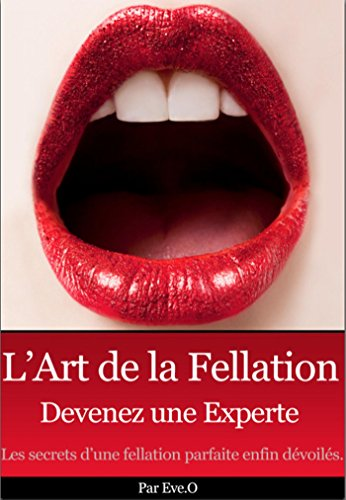 L'art de la fellation: Devenez experte (Sexerotisme t. 1)