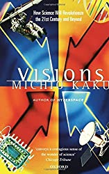 Visions: How Science Will Revolutionize the 21st Century by Michio Kaku (1999-03-04)