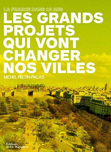 Les grands projets qui vont changer nos ...