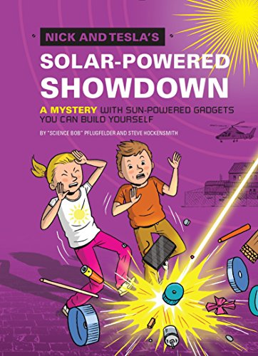 Nick and Tesla's Solar-Powered Showdown: A Mystery with Sun-Powered Gadgets You Can Build Yourself - Solar Powered Gadgets