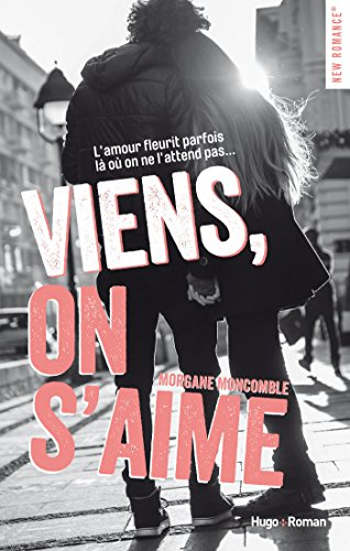 Viens, on s'aime par [Moncomble, Morgane]
