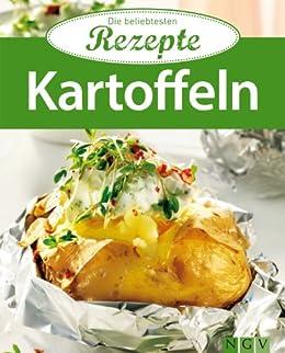 Kartoffeln: Die beliebtesten Rezepte von [Naumann & Göbel Verlag]
