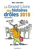 """Afficher """"Le Grand livre des histoires drôles 2010"""""""