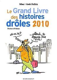 Le Grand Livre des histoires drôles 2010 par André Guillois