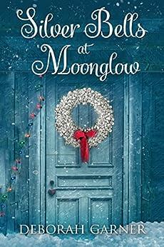 Silver Bells at Moonglow by [Garner, Deborah]