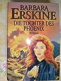 Die Tochter des Phönix - Barbara Erskine