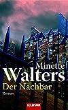 Der Nachbar: Roman - Minette Walters