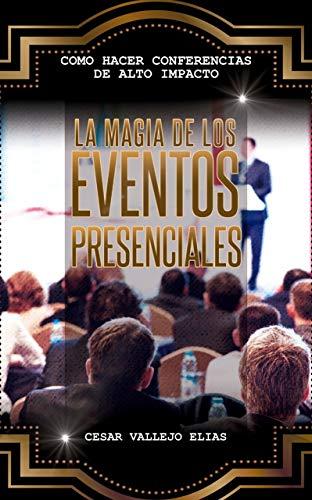 La Magia de los Eventos Presenciales: Como Hacer Conferencias del Alto Impacto
