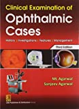 Clinical Examination of Ophthalmic Cases