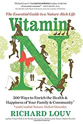 Vitamin N: The Essential Guide to a Nature-Rich Life by Richard Louv (2016-04-12)