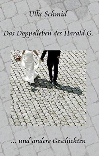 Das Doppelleben des Harald G. ... und andere Geschichten