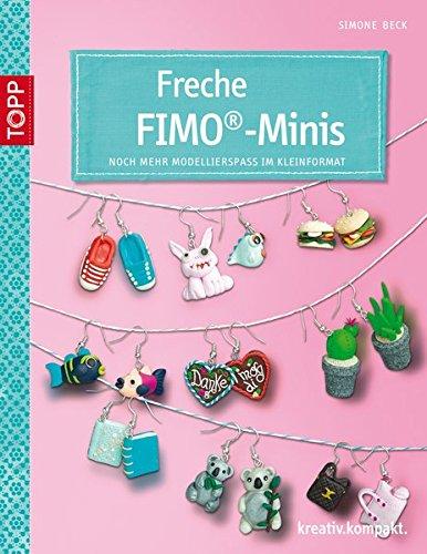 Freche FIMO-Minis: Noch mehr Modellierspaß im Kleinformat (kreativ.kompakt.)
