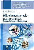 Mikroimmuntherapie: Diagnostik und Therapie immunologischer Erkrankungen