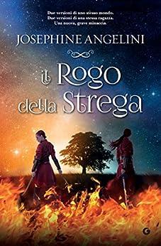 Il rogo della strega (The Worldwalker Vol. 3) di [Angelini, Josephine]