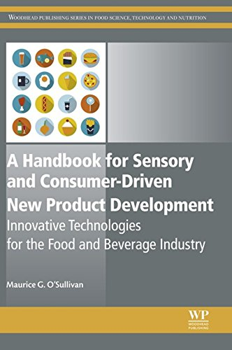 A Handbook for Sensory and Consumer-Driven New Product Development: Innovative Technologies for the Food and Beverage Industry (Woodhead Publishing Series in Food Science, Technology and