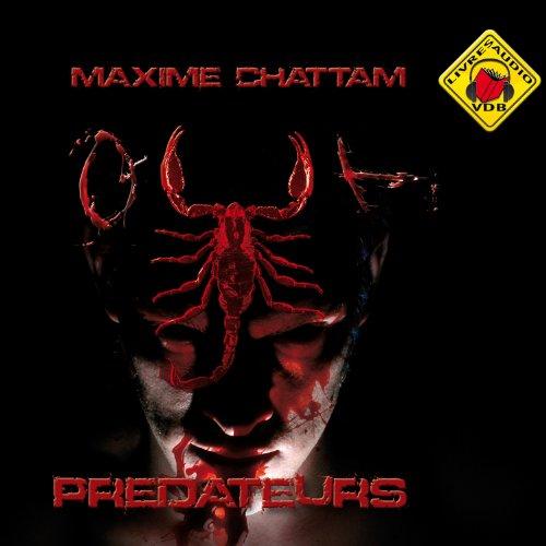 Prédateurs: Le Cycle de l'homme et de la vérité 2 par Maxime Chattam