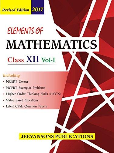 Elements of Mathematics For Class XII (Vol-I & Vol-II)